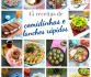 45 receitas de comidinhas e lanches rápidos e práticos