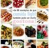 Mais de 80 exemplos de que comida light pode ser gostosa (receitas leves e saborosas)