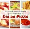 15 receitas deliciosas para celebrar o Dia da Pizza