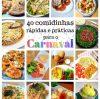 40 comidinhas rápidas e práticas para o Carnaval