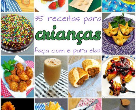 35 receitas para crianças (faça com e para elas!)